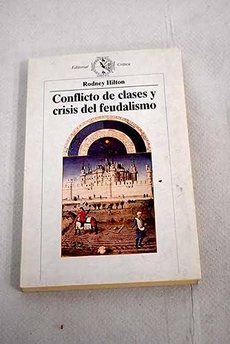9788474233711: Conflicto de Clases y Crisis del Feudalismo (Spanish Edition)