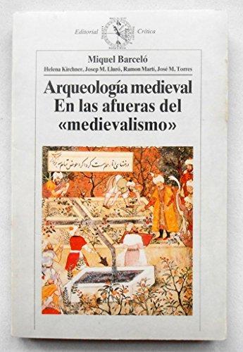 """9788474233735: Arqueología medieval en las afueras del """"medievalismo"""" (Critíca/Historia medieval) (Spanish Edition)"""