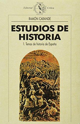 Estudios de Historia. 1. Temas de historia de España. - Carande, Ramón