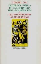 Historia Y Critica de la Literatura Hispanoamericana: Goic, C