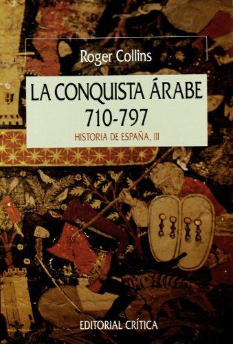 9788474234978: La conquista árabe, 710-797 (Serie Mayor)