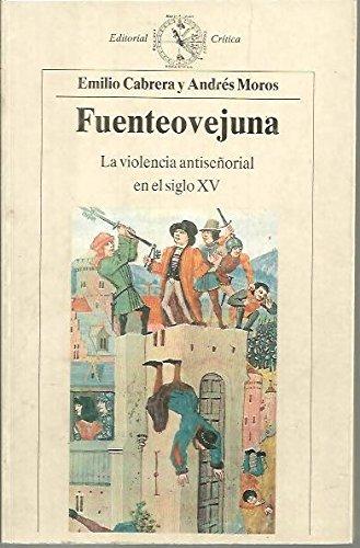 Fuenteovejuna. La violencia antiseñorial en el siglo XV. - Cabrera, Emilio / Moros, Andrés