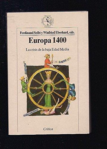 9788474235630: Europa 1400 la crisis de la baja Edad Media