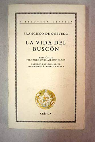 9788474235838: La Vida Del Buscon (Biblioteca clasica) (Spanish Edition)