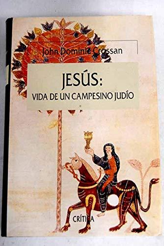 JESÚS: VIDA DE UN CAMPESINO JUDÍO: John Dominic Crossan