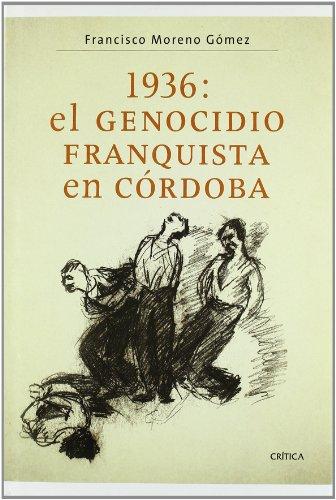 9788474236866: 1936, el genocidio franquista en Córdoba