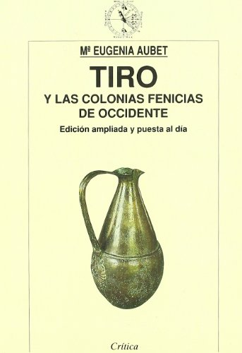 9788474236941: Tiro y las colonias fenicias de Occidente (Critica. Arqueologia) (Spanish Edition)