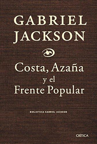 9788474237085: Costa, Azaña y el frente popular (Biblioteca Gabriel Jackson)