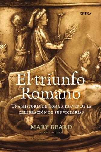 9788474237191: El triunfo romano: Una historia de Roma a través de la celebración de sus victorias (Tiempo De Historia)