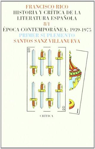 9788474237818: Historia Y Critica De La Literatura Espanola, 8/1: Epoca Contemorranea 1939-1975 Primer Suplemento