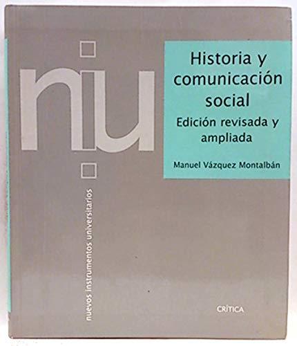 Historia y Comunicacion Social (Spanish Edition): Manuel Vazquez Montalban