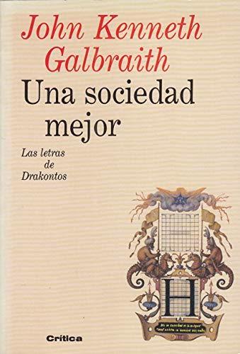 UNA SOCIEDAD MEJOR. 2ª edición. Traducción castellana: GALBRAITH, John Kenneth