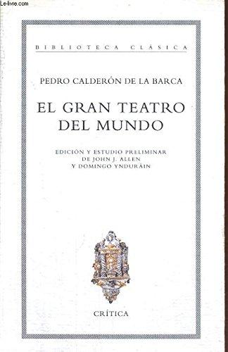 El gran teatro del mundo (Biblioteca clasica): Calderon de la