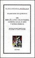9788474238242: Un Heráclito cristiano, canta sola a Lisi y otros poemas (Biblioteca Clásica)