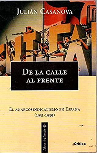 9788474238365: De la calle al frente: El anarcosindicalismo en España (1931-1939) (Libros de historia) (Spanish Edition)