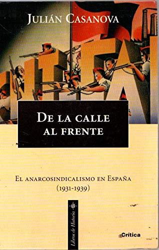 De la calle al frente: El anarcosindicalismo: Casanova, Julia?n