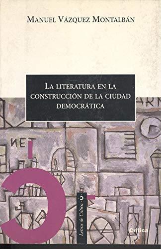 9788474238563: La literatura en la construccion de la ciudad democratica (Letras de Crítica)