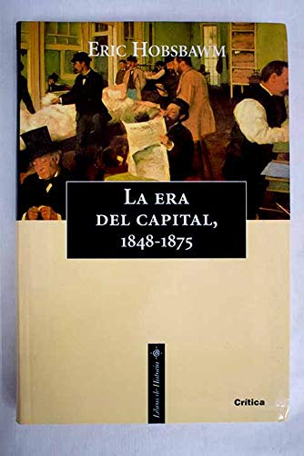 La era del capital, 1848-1875 (8474238730) by Eric J. Hobsbawm