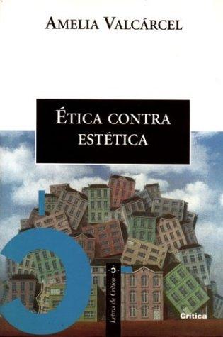 9788474238754: Etica Contra Estetica (Letras de Critica)