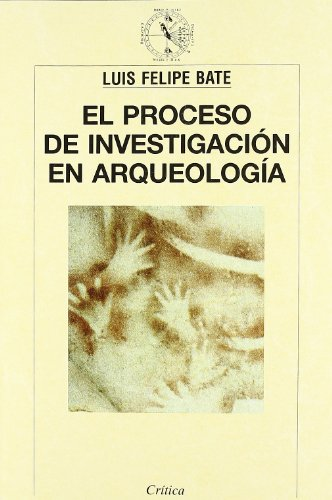 9788474238808: El Proceso de Investigacion en Arqueologia (Critica. Arqueologia) (Spanish Edition)