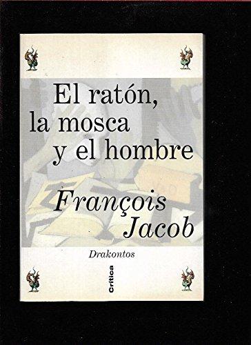 El ratón, la mosca y el hombre: François Jacob