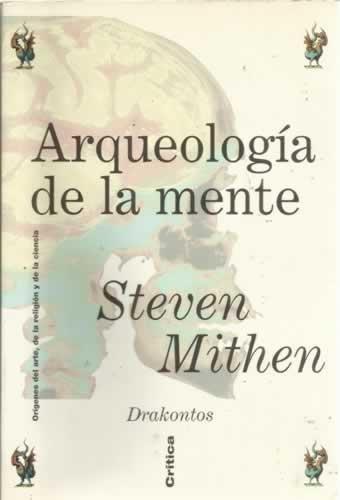 9788474239034: Arqueología de la mente. Orígenes del arte, de la religión y de la ciencia