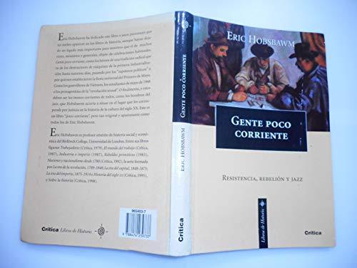 Gente Poco Corriente - Resistencia, Rebelion Jazz: Hobsbawm, Eric J.