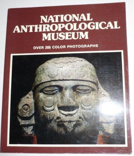 National Anthropological Museum (Over 250 Color Photographs): Maria Antonieta Cervantes