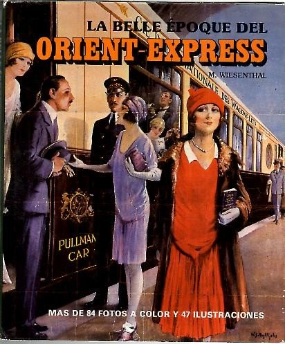 The Belle Epoque of the Orient Express: Wiesenthal, M.