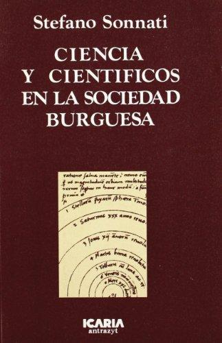 9788474260953: Ciencia y cientificos en la sociedad burguesa
