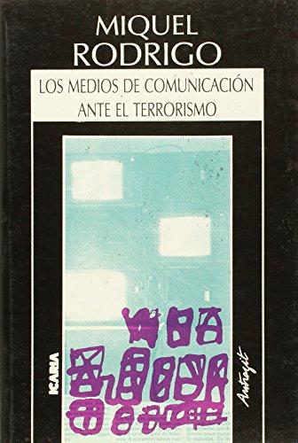 9788474261769: Medios de comunicación ante el terrorismo, los (Antrazyt)