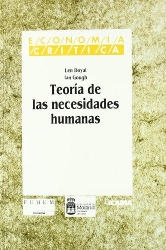 Teoría de las necesidades humanas,: Doyal, Len/Gough, Ian/Moyano,