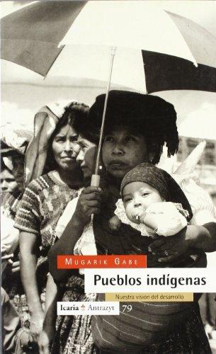 9788474262483: Pueblos indigenas: Nuestra vision del desarrollo (Antrazyt) (Spanish Edition)