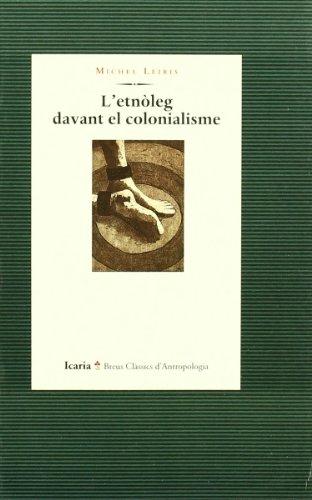 9788474262537: L'etnoleg davant el colonialisme (Breus classics d'antropologia) (Catalan Edition)