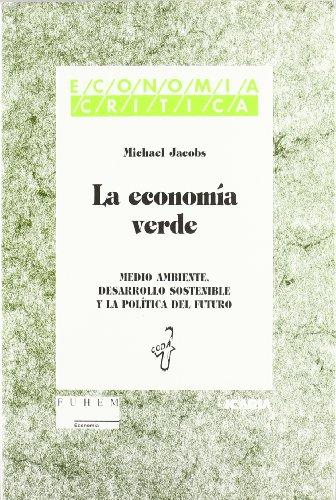 9788474262742: La economía verde : medio ambiente, desarrollo sostenible y la política del futuro