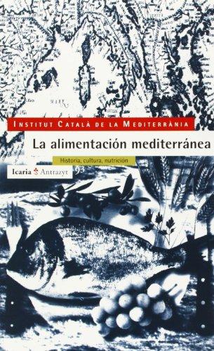 9788474262872: La alimentación mediterránea: Historia, cultura, nutrición (Antrazyt)