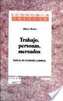 9788474263114: Trabajo, personas,mercados. Manual de economía laboral (Economía crítica)