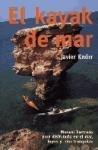 9788474264784: El kayak de mar : manual ilustrado para disfrutarlo en el mar, lagos y ríos tranquilos