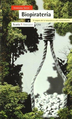 BIOPIRATERÍA: El saqueo de la naturaleza y: Vandana Shiva