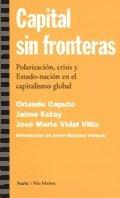Capital sin fronteras : polarización, crisis y estado-nación en el capitalismo global...
