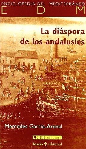 9788474266665: La diáspora de los andalusíes (Enciclopedia del Mediterráneo)