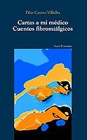 9788474266771: Cartas a mi médico: Cuentos fibromiálgicos (Literaría)