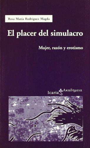 9788474266825: El placer del simulacro : mujer, razón y erotismo