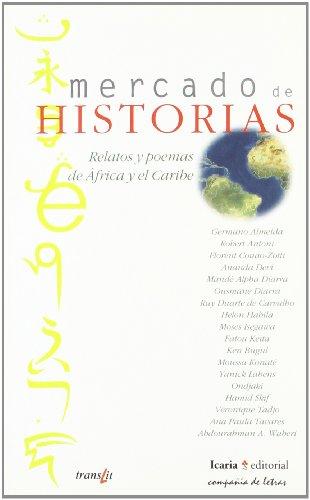 9788474266863: mercado de HISTORIAS: Relatos y poemas de África y el Caribe (compañia de letras)