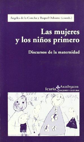 9788474266931: Las Mujeres y Los Ni~nos Primero: Discursos de La Maternidad (Spanish Edition)