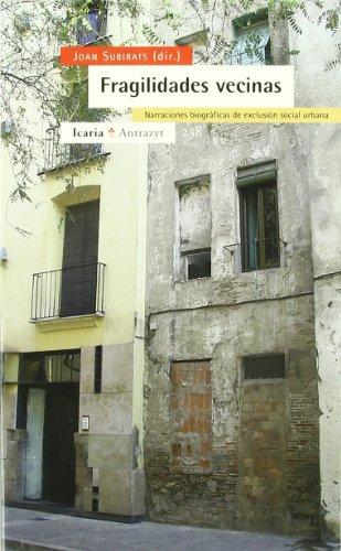 9788474268409: Fragilidades vecinas : narraciones biográficas de exclusión social urbana
