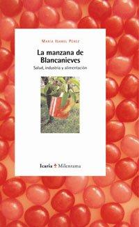 9788474269000: La Manzana de Blancanieves: Salud, Industria y Alimentacion (Milenrama) (Spanish Edition)