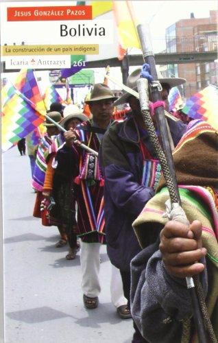 9788474269338: Bolivia: La Construccion de Un Pais Indigena (Spanish Edition)