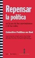 9788474269468: Repensar la politica, en la era de los movimientos y las redes