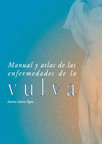 Manual y atlas de las enfermedades de: Aurora Guerra Tapia,